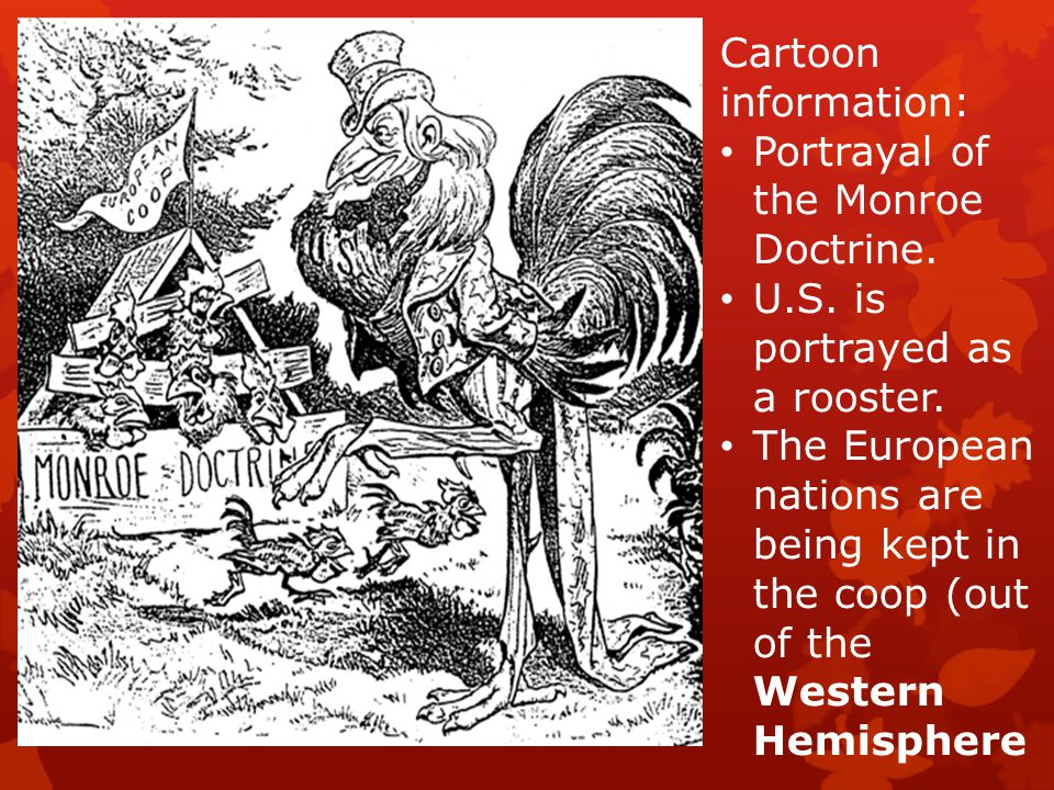 Cartoon information: Portrayal of the Monroe Doctrine. U.S. is portrayed as a rooster.