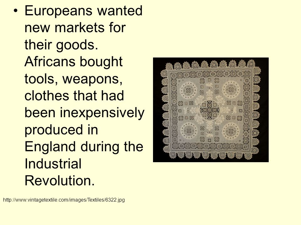 Europeans wanted new markets for their goods