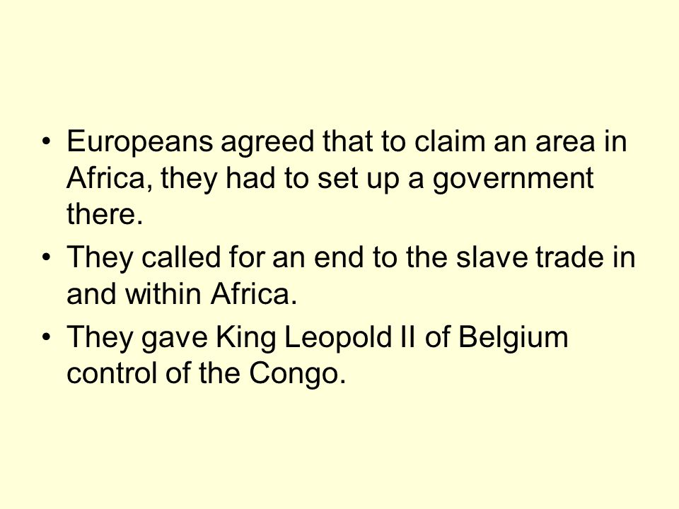 Europeans agreed that to claim an area in Africa, they had to set up a government there.