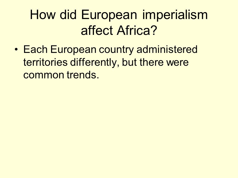 How did European imperialism affect Africa