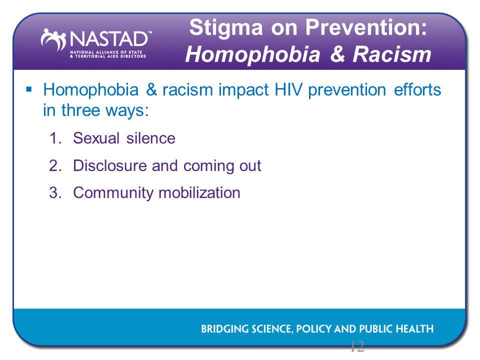 Stigma on Prevention: Homophobia & Racism