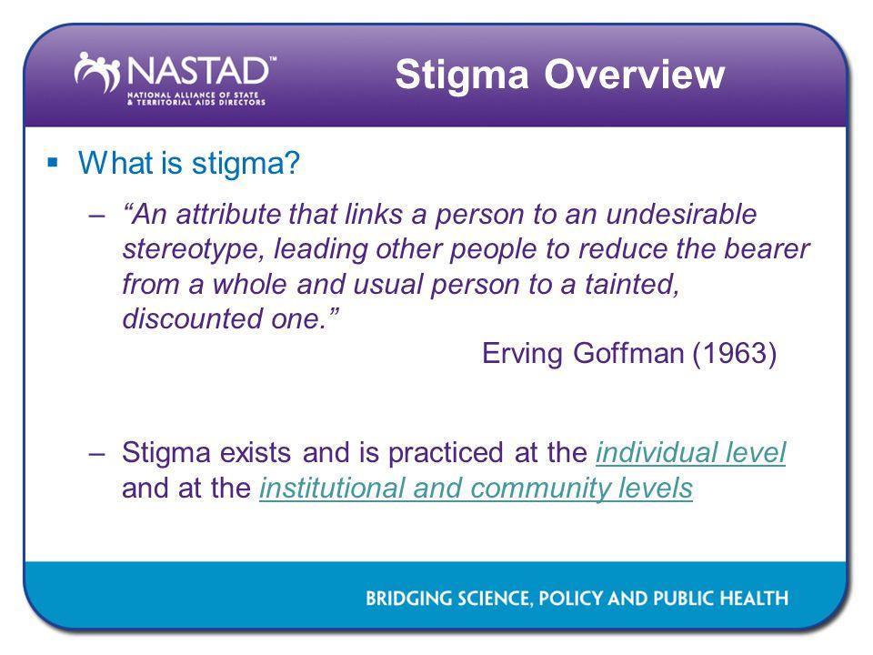 Stigma Overview What is stigma
