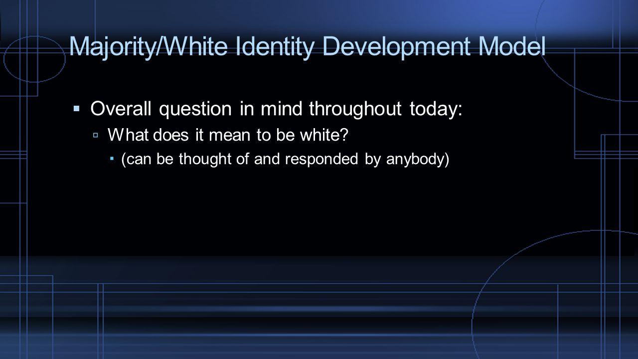 Majority/White Identity Development Model