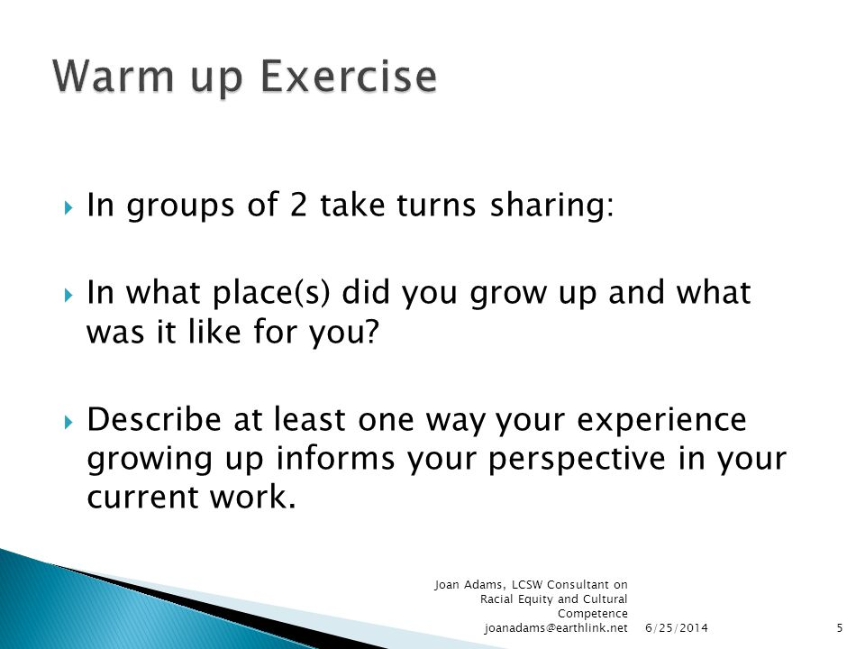 Warm up Exercise In groups of 2 take turns sharing: