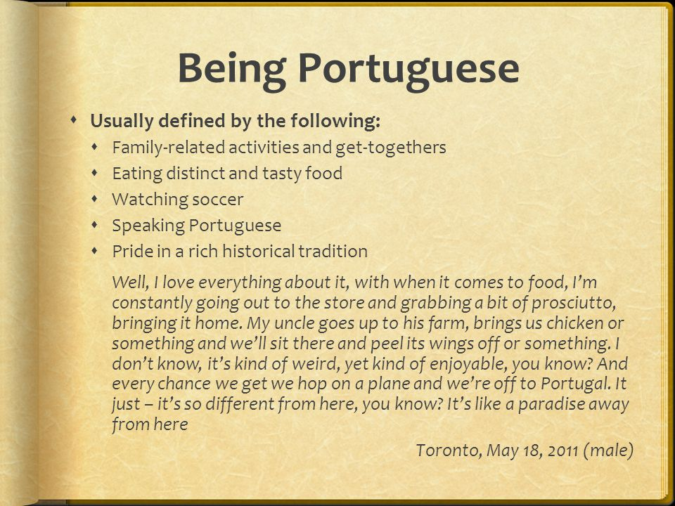 Being Portuguese Usually defined by the following: