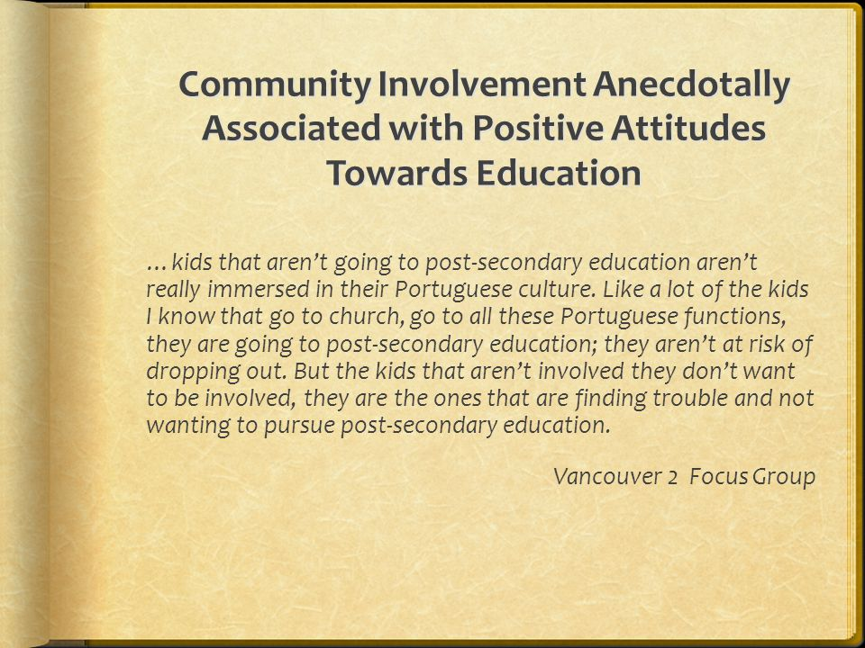 Community Involvement Anecdotally Associated with Positive Attitudes Towards Education