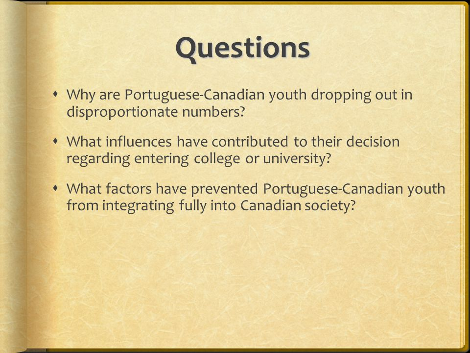 Questions Why are Portuguese-Canadian youth dropping out in disproportionate numbers