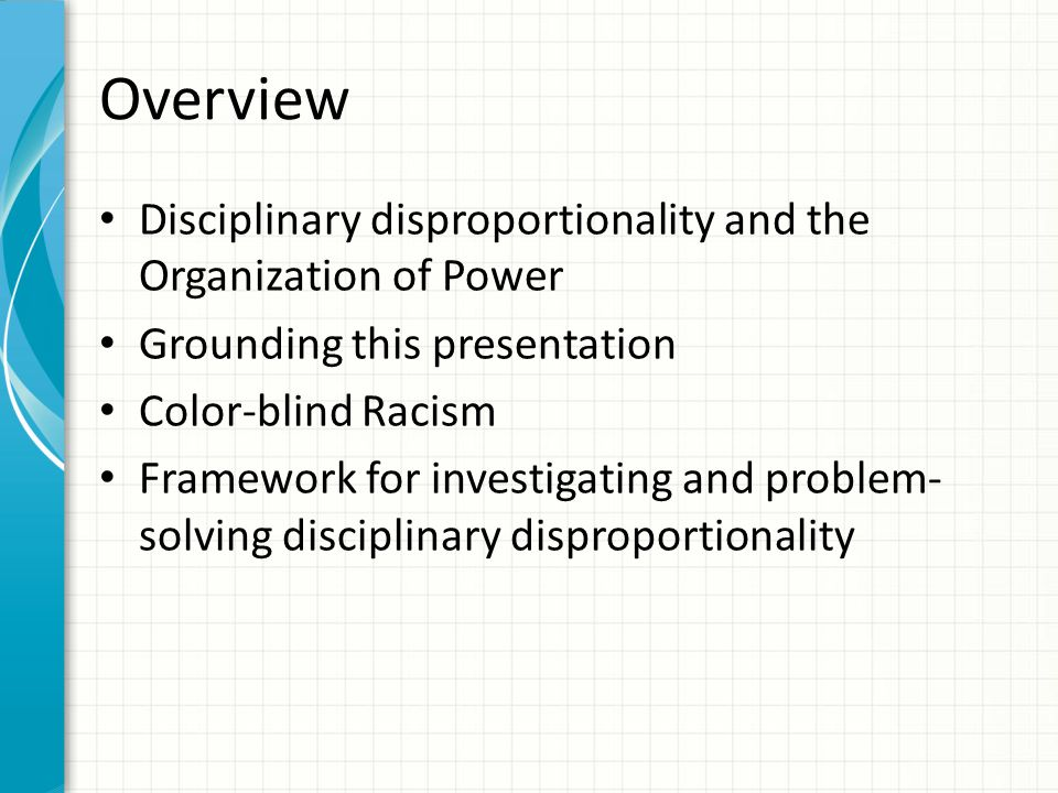 Overview Disciplinary disproportionality and the Organization of Power