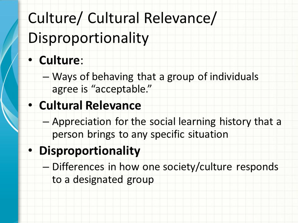 Culture/ Cultural Relevance/ Disproportionality