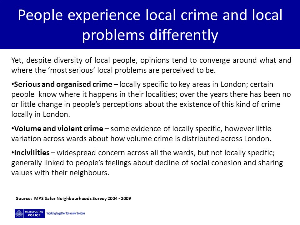 People experience local crime and local problems differently