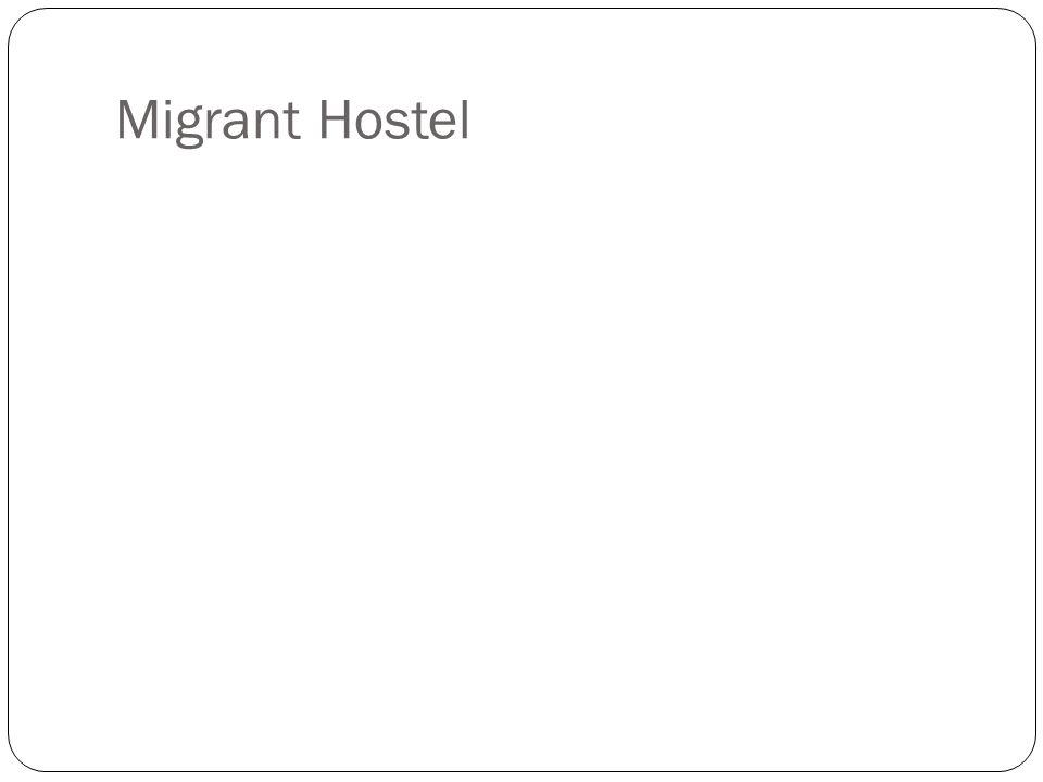 Migrant Hostel