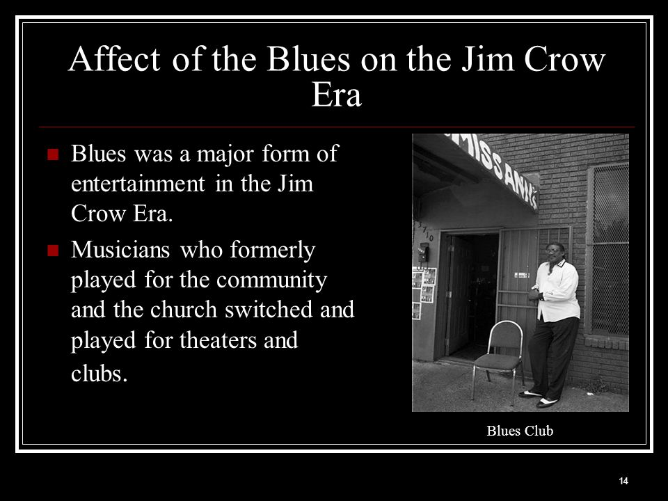 Affect of the Blues on the Jim Crow Era
