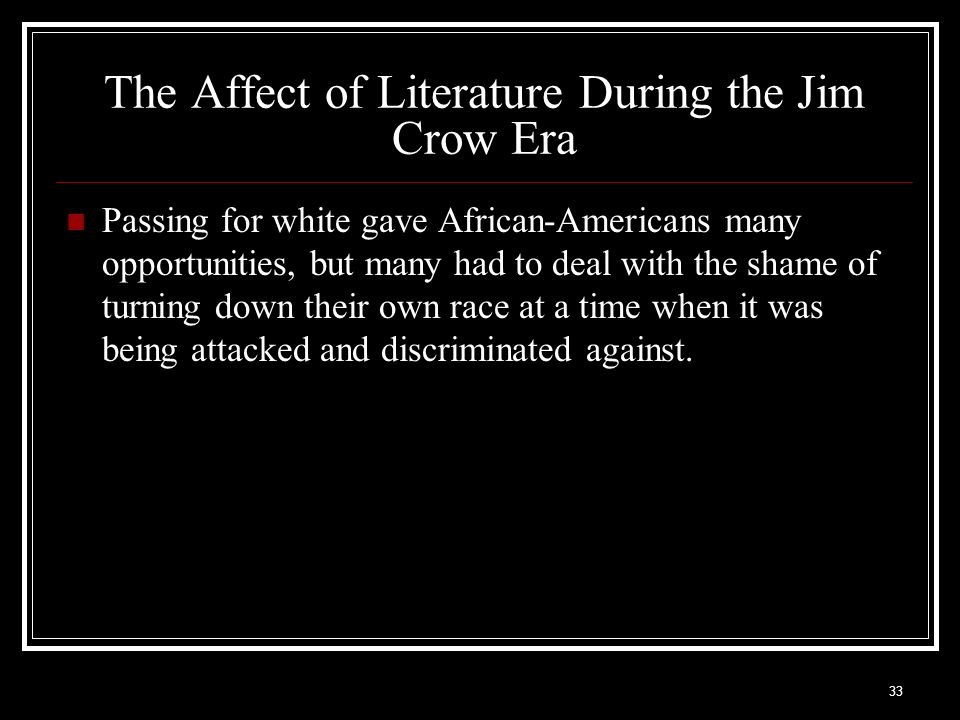 The Affect of Literature During the Jim Crow Era
