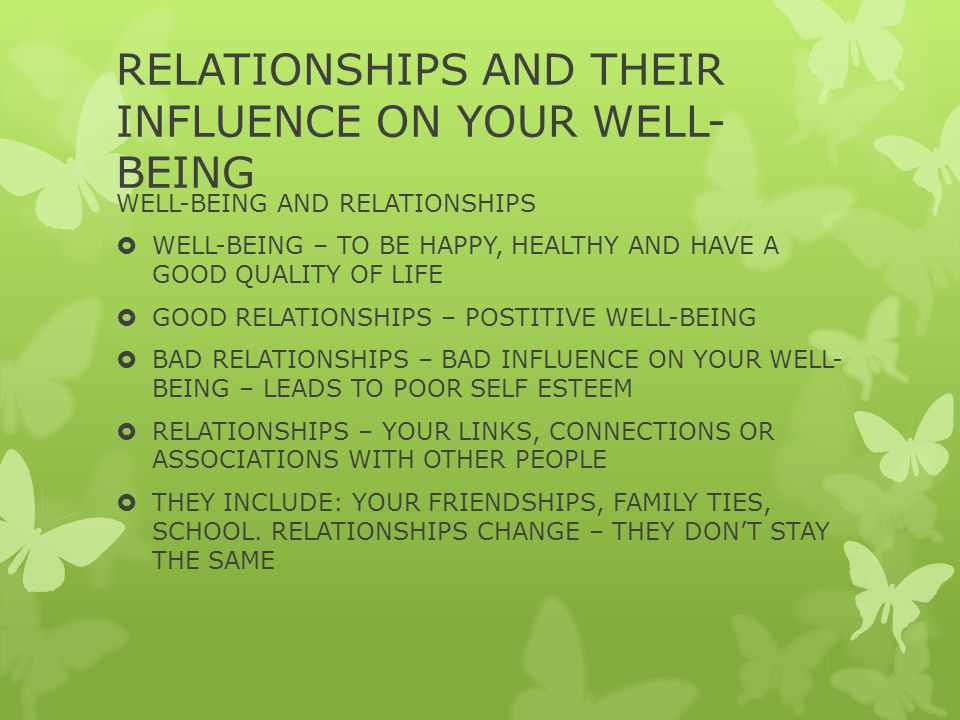 RELATIONSHIPS AND THEIR INFLUENCE ON YOUR WELL-BEING