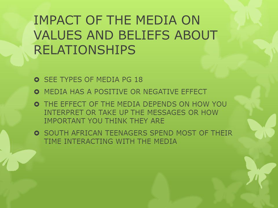 IMPACT OF THE MEDIA ON VALUES AND BELIEFS ABOUT RELATIONSHIPS