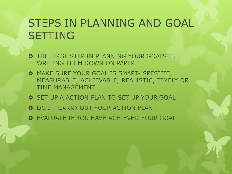 STEPS IN PLANNING AND GOAL SETTING