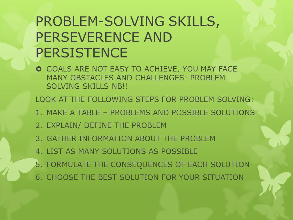 PROBLEM-SOLVING SKILLS, PERSEVERENCE AND PERSISTENCE