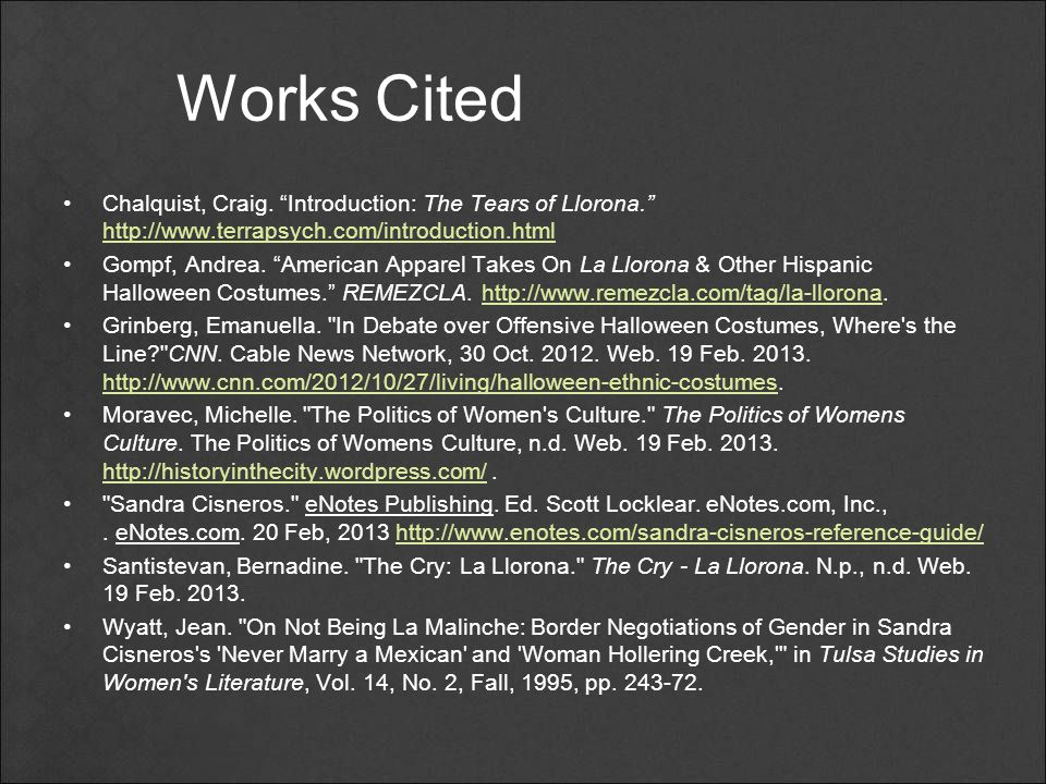 Works Cited Chalquist, Craig. Introduction: The Tears of Llorona. http://www.terrapsych.com/introduction.html.