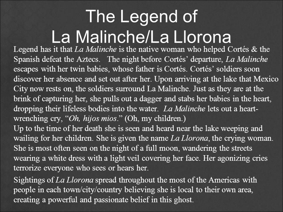 The Legend of La Malinche/La Llorona