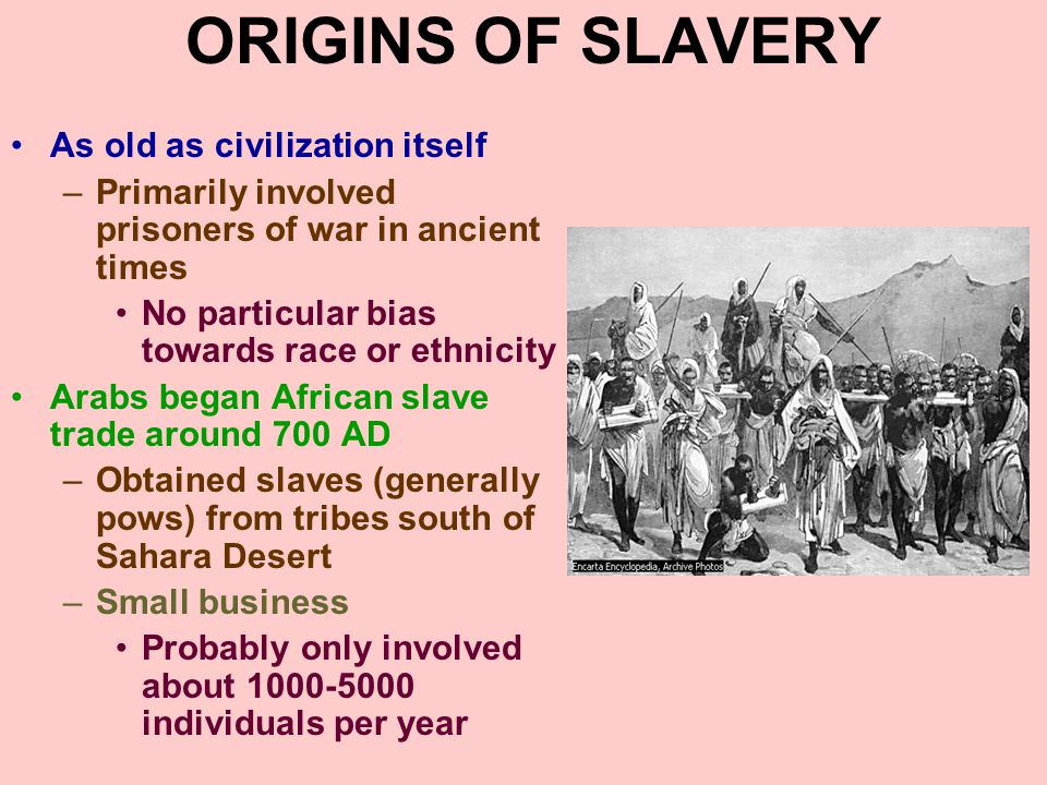 ORIGINS OF SLAVERY As old as civilization itself