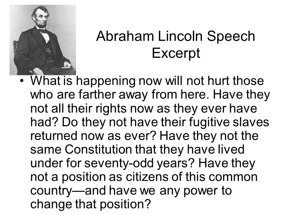 lincoln and position on slavery Lincoln believed slavery should spread no further, while douglas believed each state should decide the matter for itself clearly contrasts abraham lincoln's position on slavery with that of stephen douglas.
