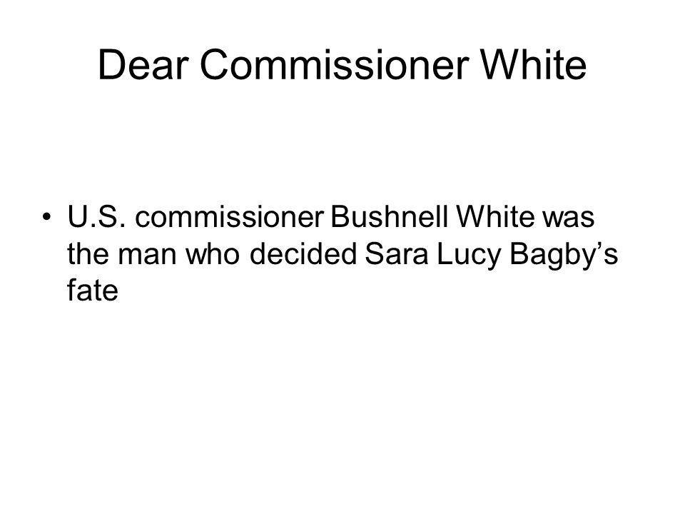 Dear Commissioner White