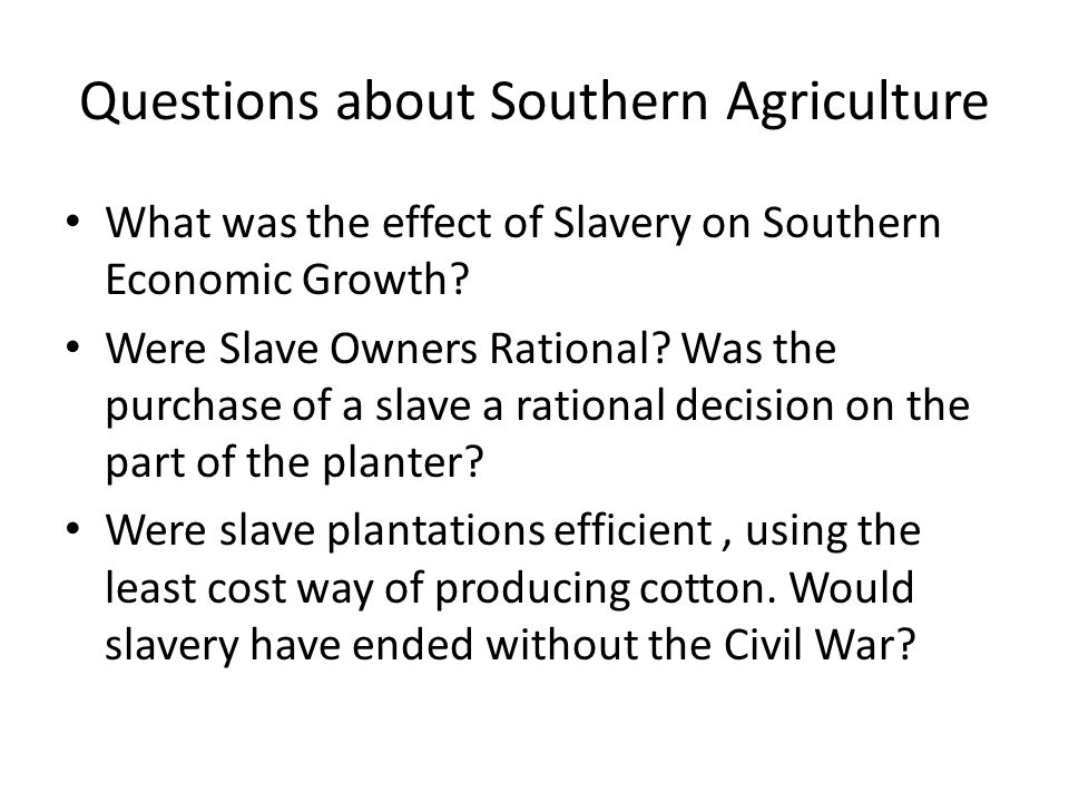 Questions about Southern Agriculture
