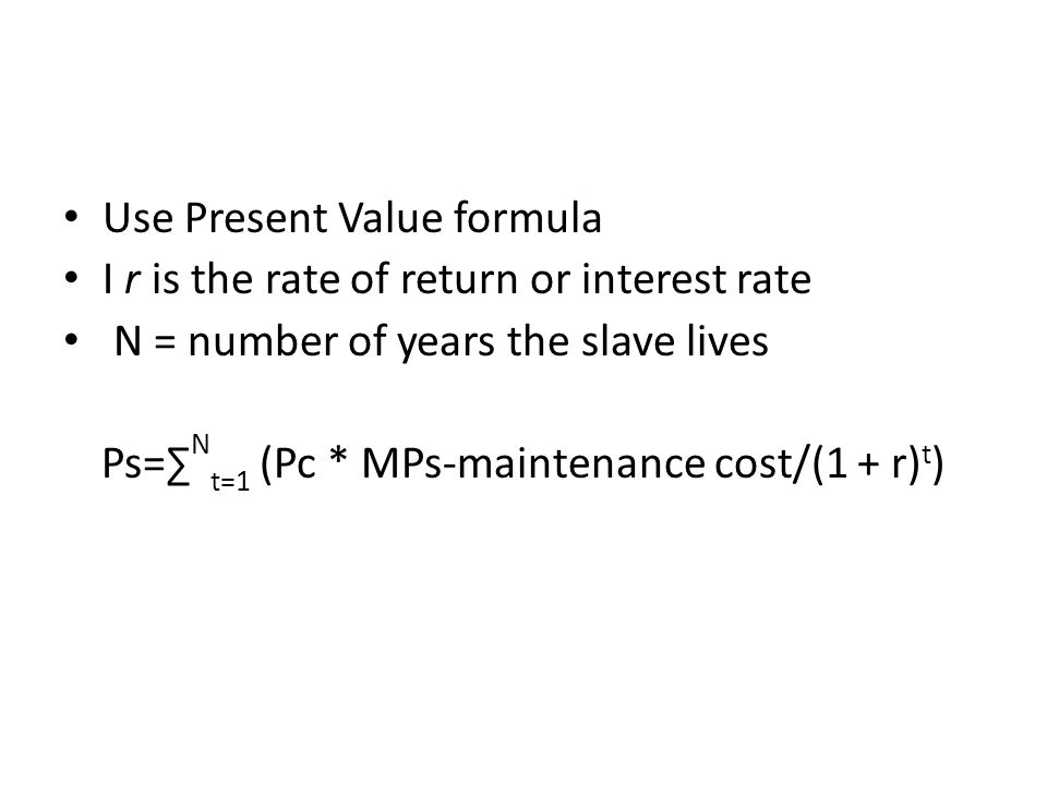 Ps=∑Nt=1 (Pc * MPs-maintenance cost/(1 + r)t)