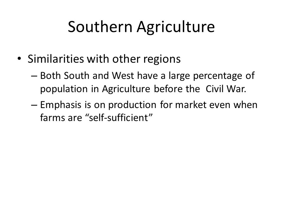 Southern Agriculture Similarities with other regions