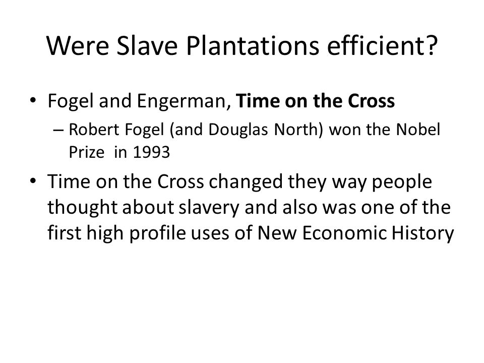 Were Slave Plantations efficient