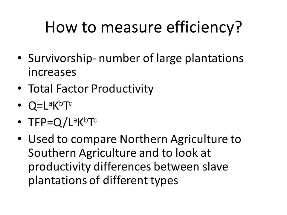 How to measure efficiency