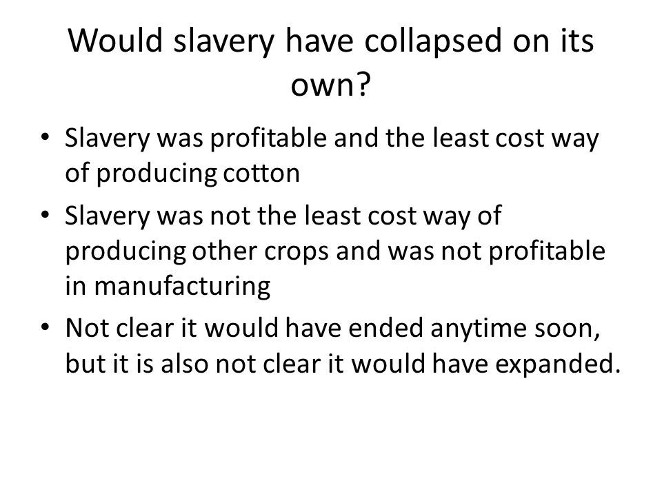 Would slavery have collapsed on its own