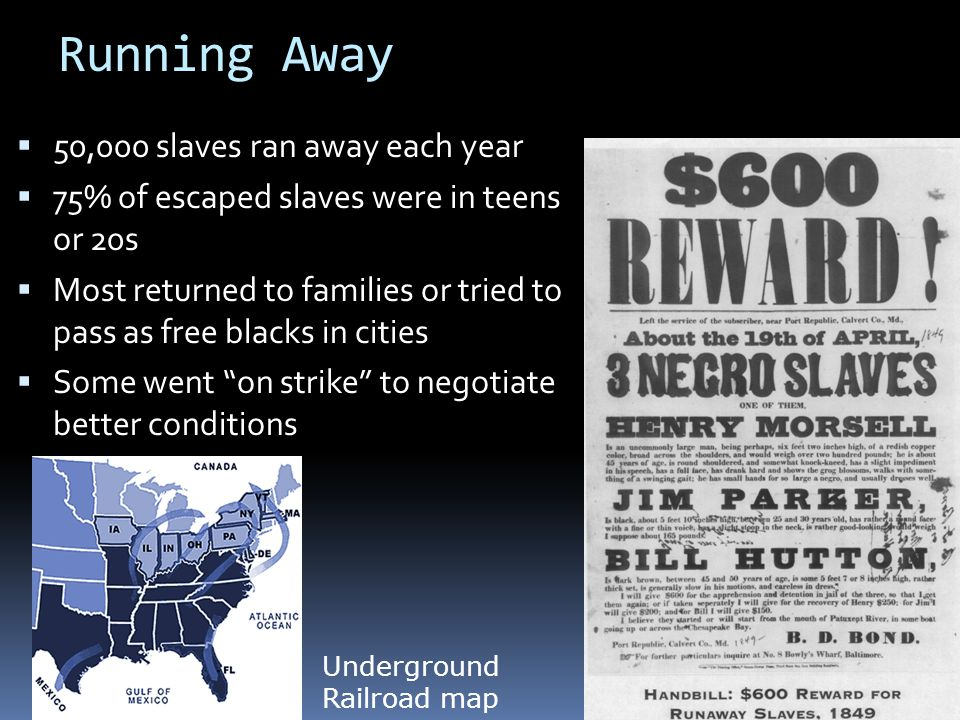 Running Away 50,000 slaves ran away each year