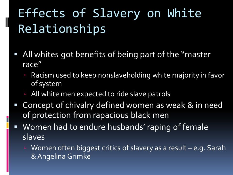 Effects of Slavery on White Relationships