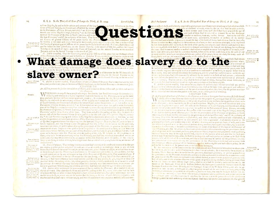 Questions What damage does slavery do to the slave owner