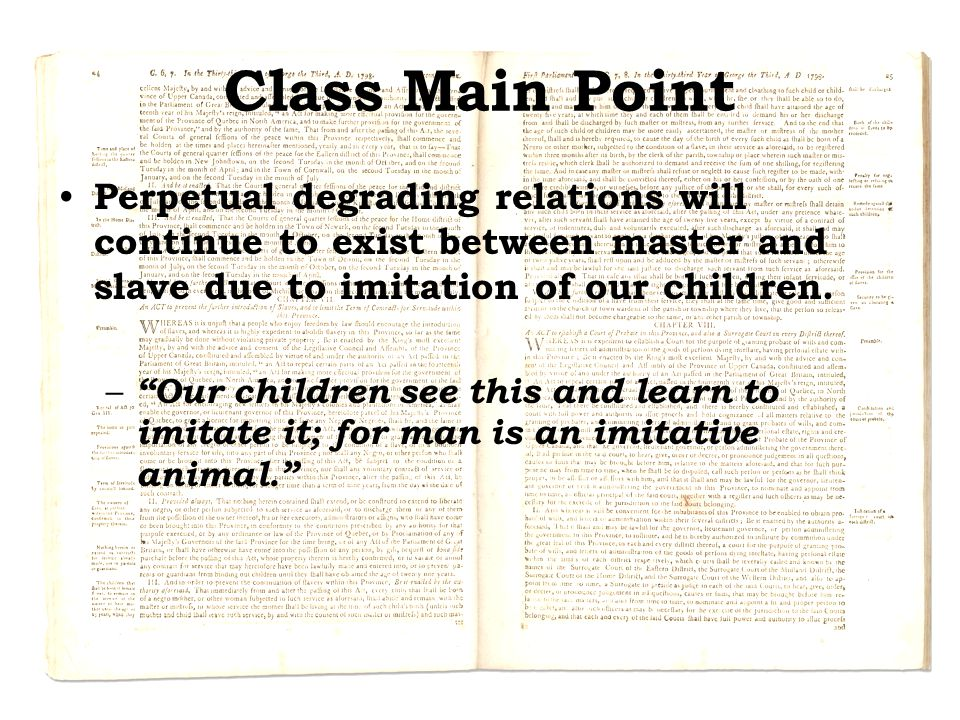 Class Main Point Perpetual degrading relations will continue to exist between master and slave due to imitation of our children.