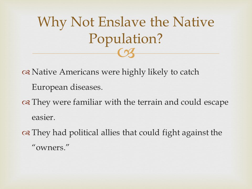 Why Not Enslave the Native Population