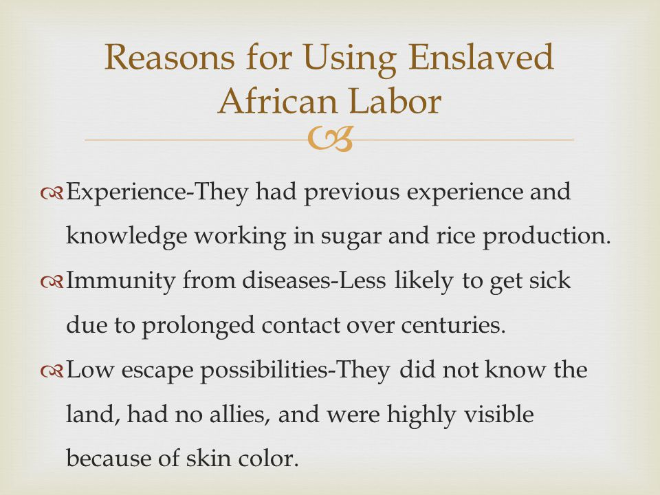 Reasons for Using Enslaved African Labor