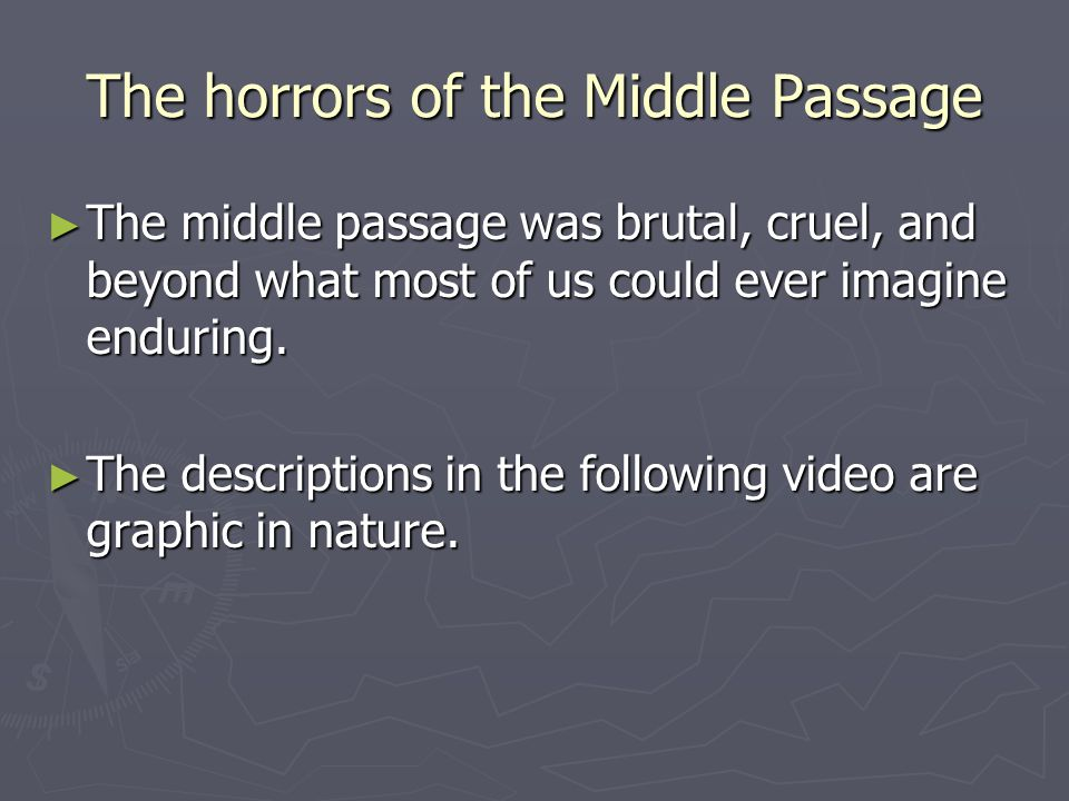 The horrors of the Middle Passage