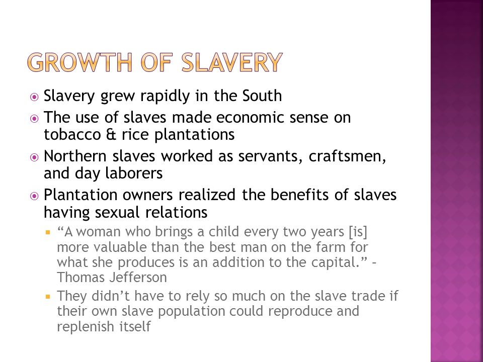 Growth of Slavery Slavery grew rapidly in the South