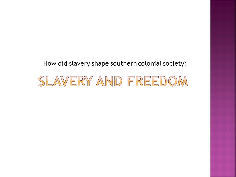 How did slavery shape southern colonial society