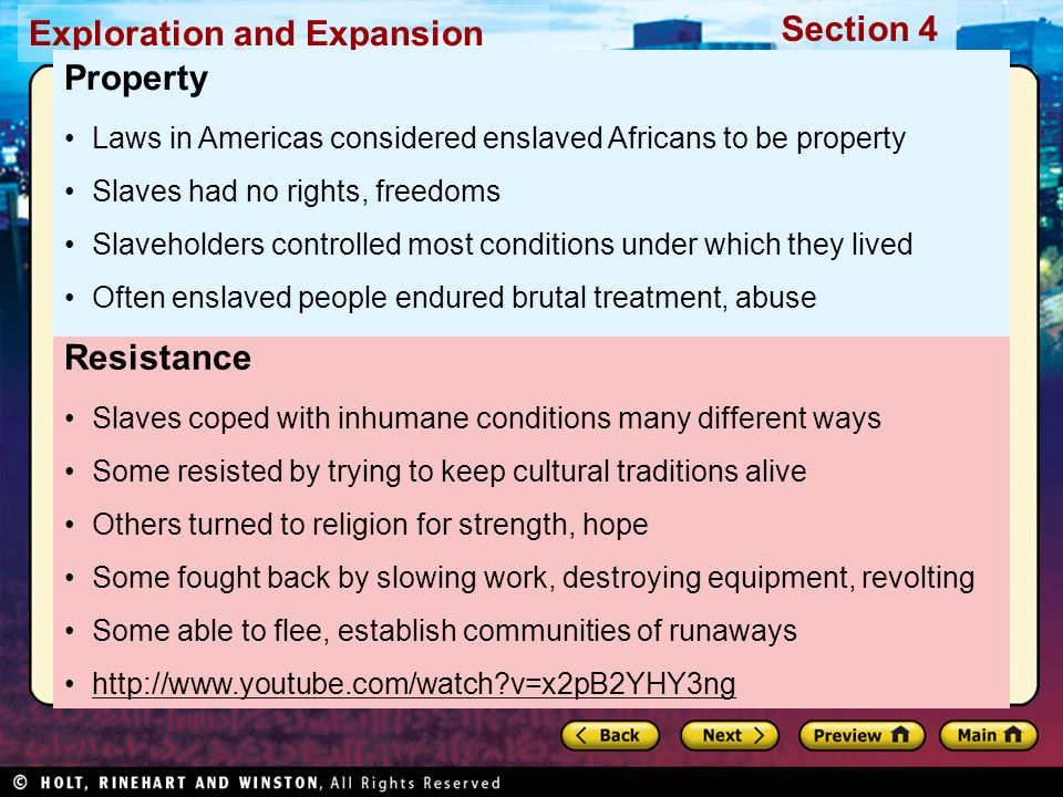 Property Laws in Americas considered enslaved Africans to be property. Slaves had no rights, freedoms.