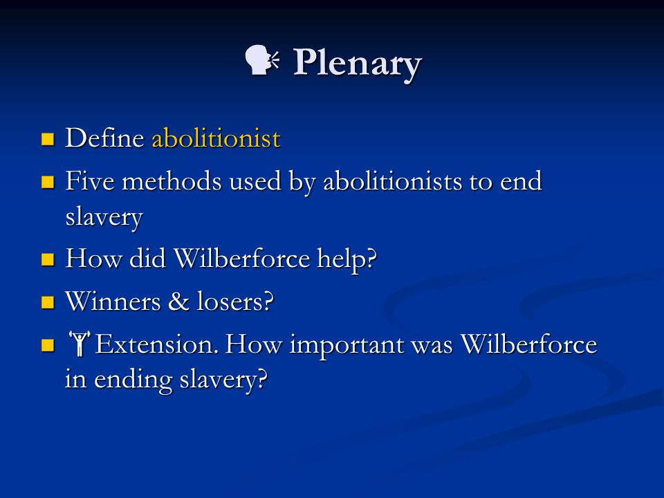  Plenary Define abolitionist