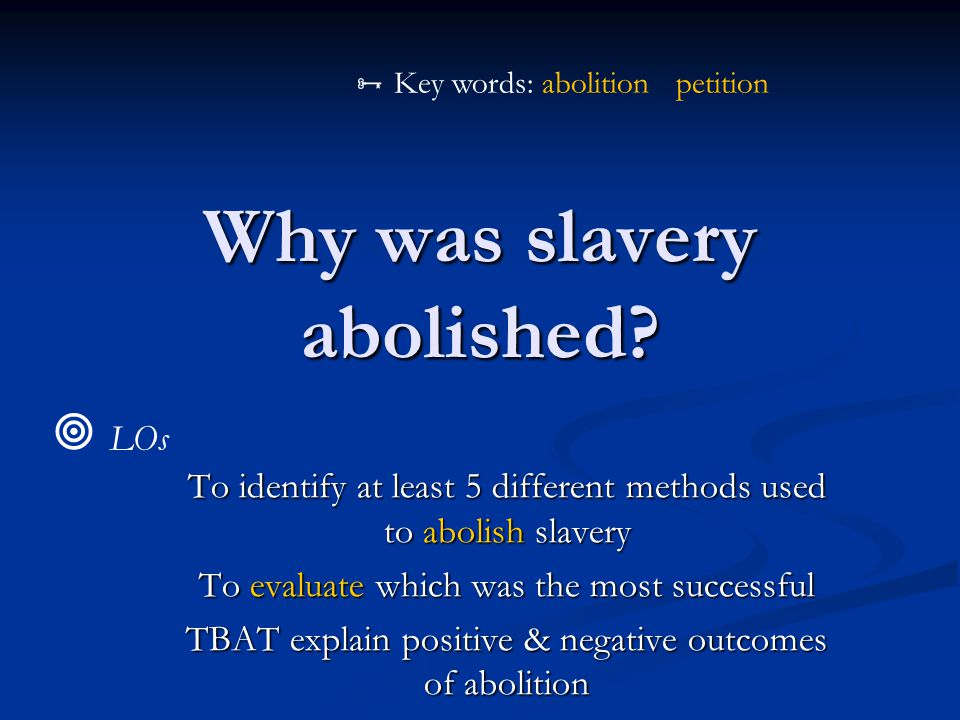 Why was slavery abolished