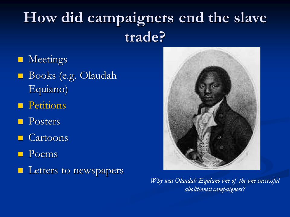 How did campaigners end the slave trade