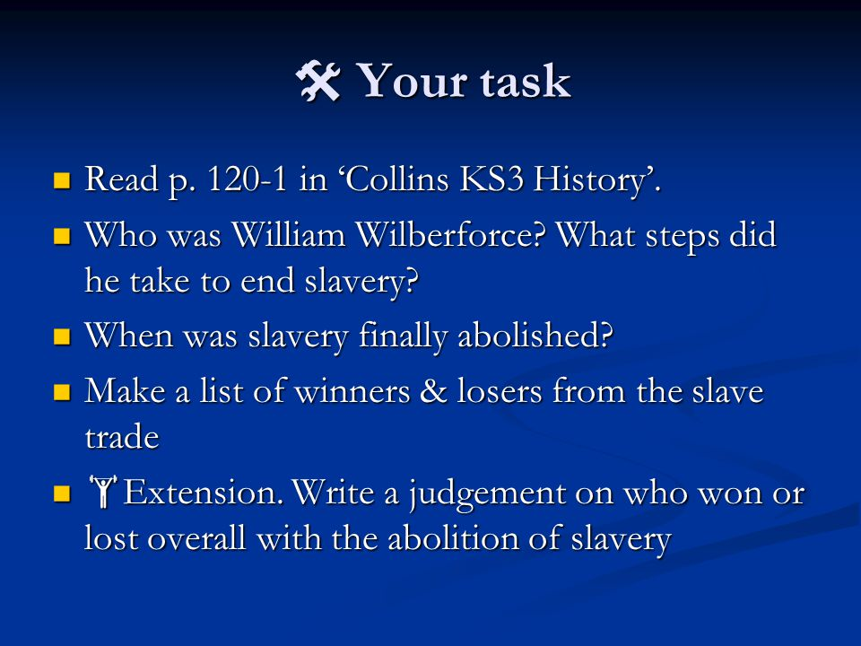  Your task Read p. 120-1 in 'Collins KS3 History'.