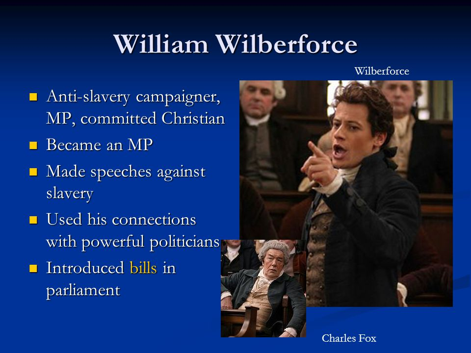 William Wilberforce Anti-slavery campaigner, MP, committed Christian