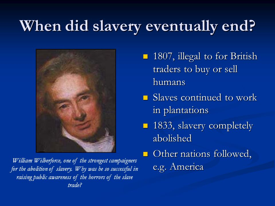 When did slavery eventually end
