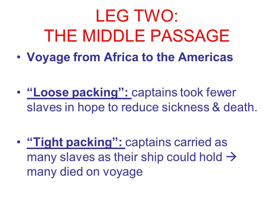 LEG TWO: THE MIDDLE PASSAGE