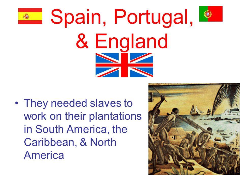 Spain, Portugal, & England
